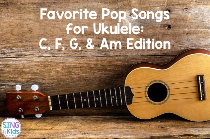 Favorite Pop Songs for Ukulele: C, F, G & Am Edition