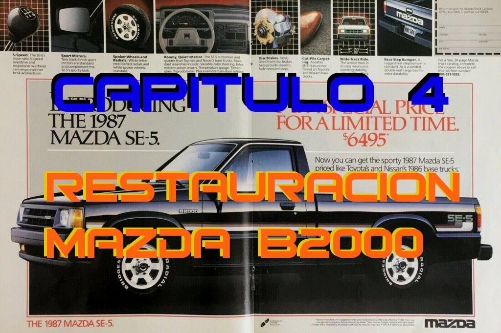 Mazda B2000 – Capitulo 4