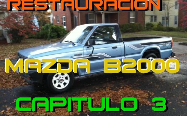Mazda B2000 – Capitulo 3