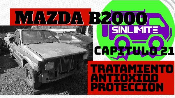 MAZDA B2000 Capitulo #21 – Protección contra el oxido y mas!