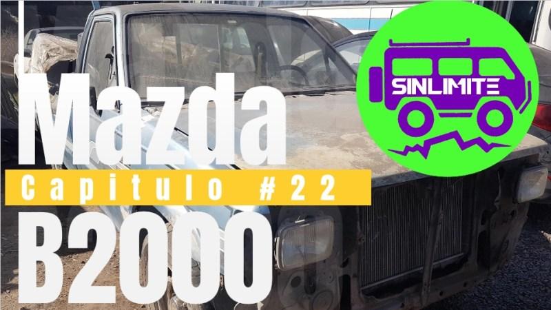 MAZDA B2000 Capitulo #22 – Muchos Avances!!