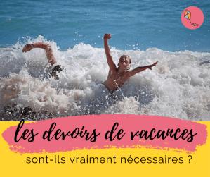 Read more about the article Les devoirs de vacances sont-ils vraiment nécessaires ?