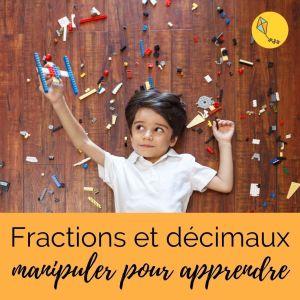 fractions et décimaux : manipuler pour apprendre