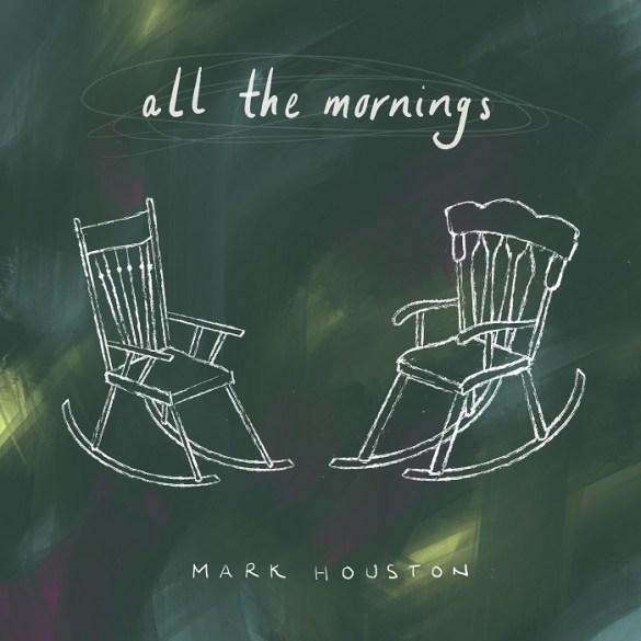 Mark Houston All the Mornings Album Art