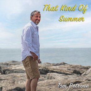 Tom Petrone - That Kind of Summer