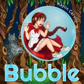 Kaylin Cervini - Bubble