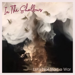 In the Shallows-Let's Not Start a War