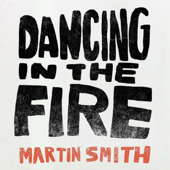 Martin Smith-Dancing In the Fire