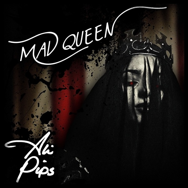 Ali Pips-Mad Queen