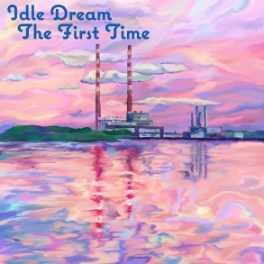 Idle Dream - The First Time