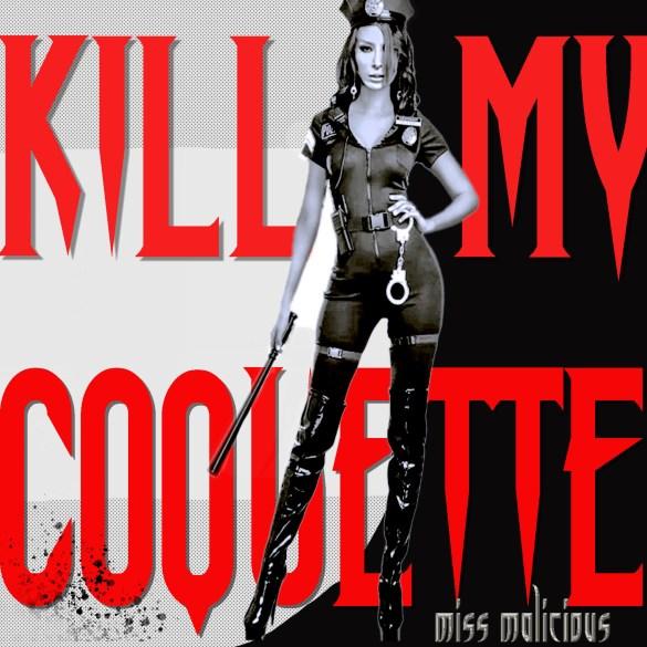 Kill My Coquette - Miss Malicious