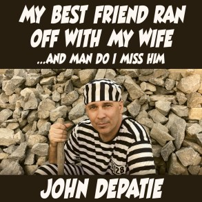The DePatie Melt - My Best Friend Ran Off With My Wife (And Man Do I Miss Him)