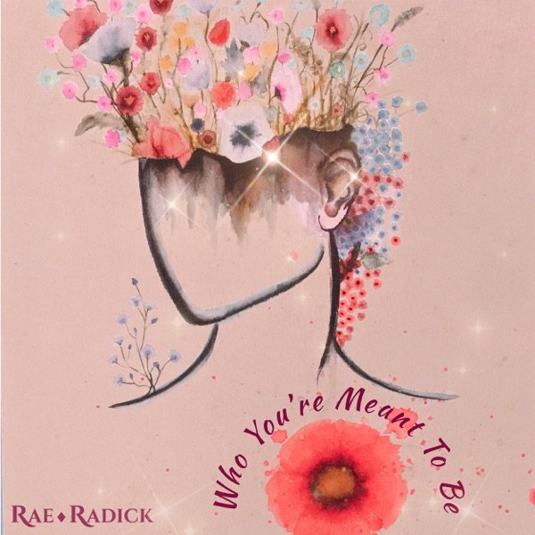 Rae Radick - Who You're Meant to Be