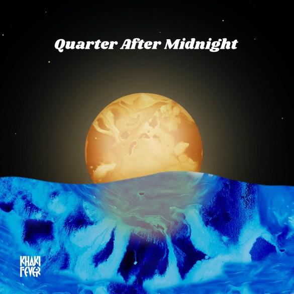 Khaki Fever - Quarter After Midnight