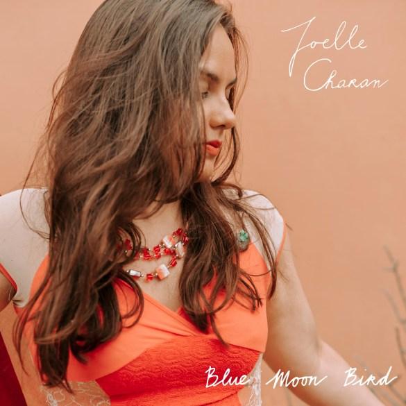 Joelle Charan - Blue Moon Bird