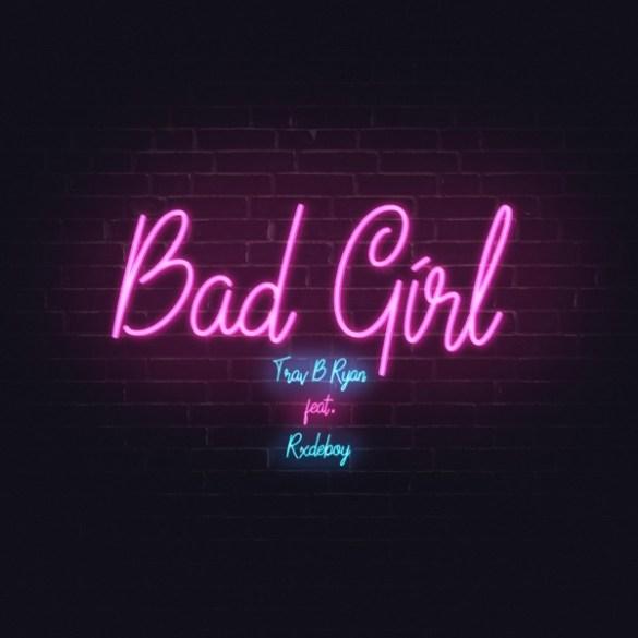 Trav B Ryan - Bad Girl