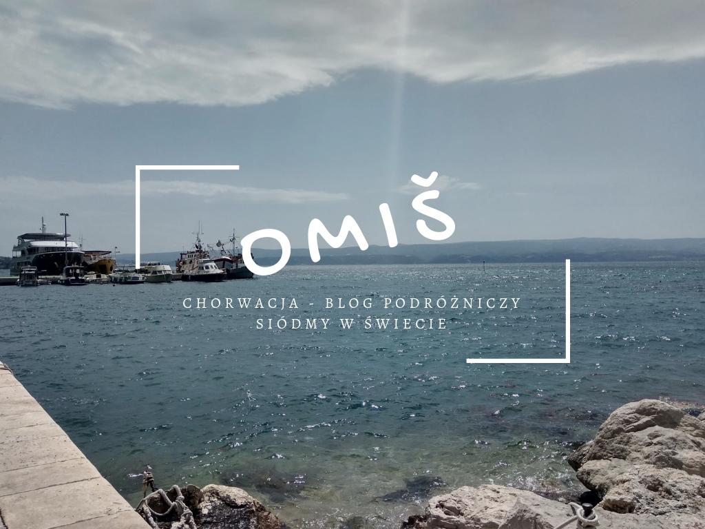 Chorwacja #2 – Zwiedzamy miasto Omiš!