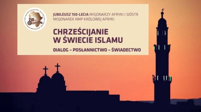Międzynarodowe Sympozjum Chrześcijanie w świecie islamu.
