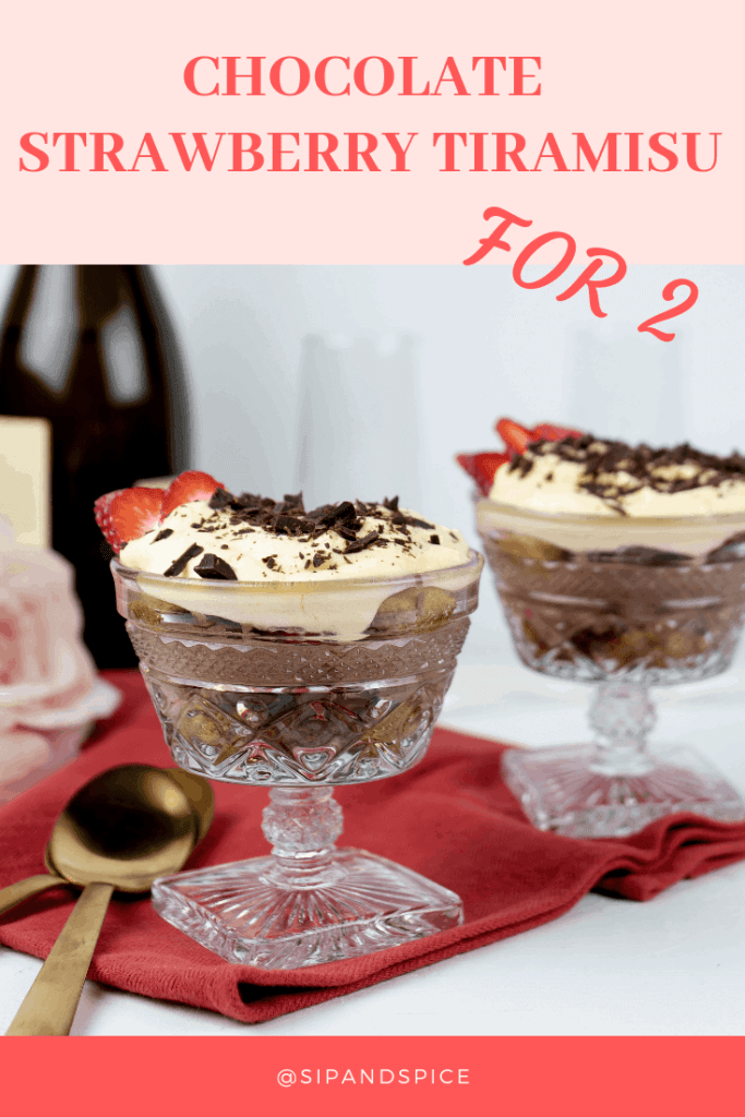 Chocolate Strawberry Tiramisu for Two. If that doesn't sound like a date night dessert, I don't know what does! | Sip and Spice #dessert #fortwo #valentinesday #datenightrecipe #datenightdessert #tiramisu #Italian #sweets #chocolatestrawberry