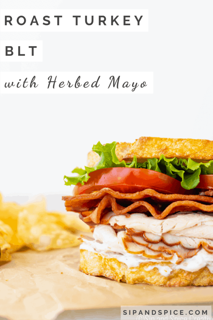 Roast Turkey BLT with Herbed Mayo | Sip and Spice #lunchinspo #cleaneating #blt #turkeyblt #lunchbox #mealplanning #weekendlunch #weekendbrunch #brunch #bacon #herbedmayo
