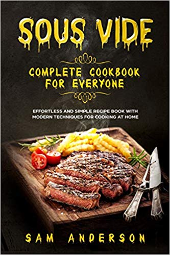 SOUS VIDE COMPLETE COOKBOOK FOR EVERYONE front cover copy