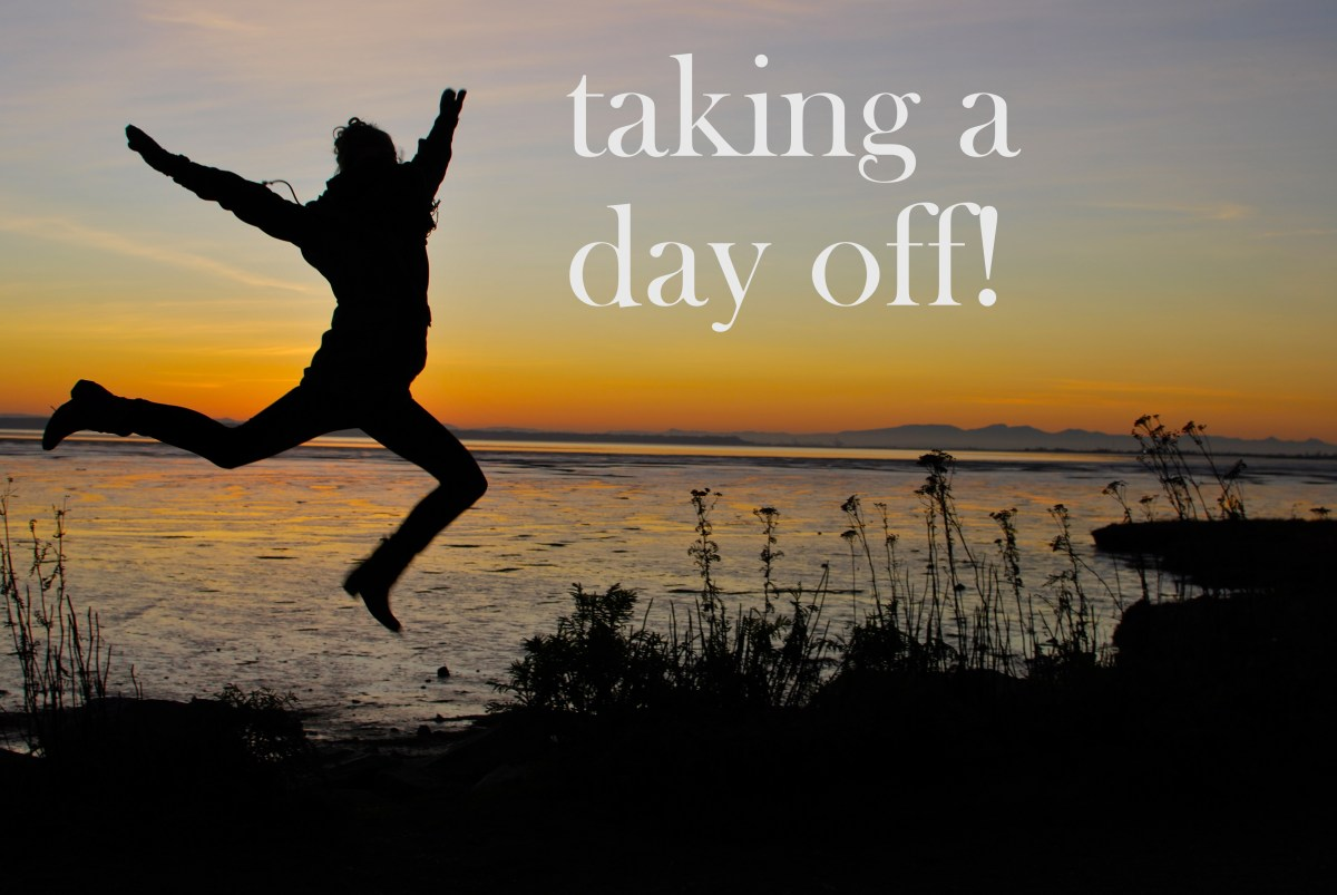 TAKING THE DAY OFF