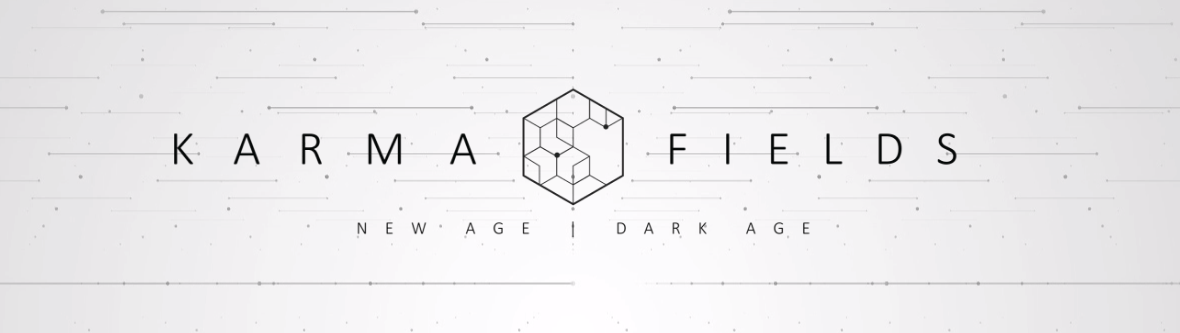 Karma Fields | New Age Dark Age