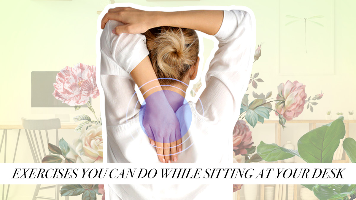 Exercises You Can Do While Sitting at Your Desk