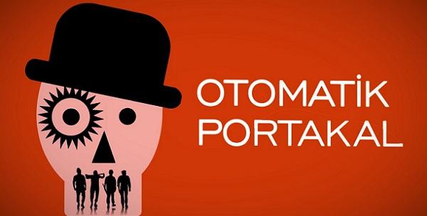 Otomatik Portakal : İnsan Doğasına Bir Rötuş