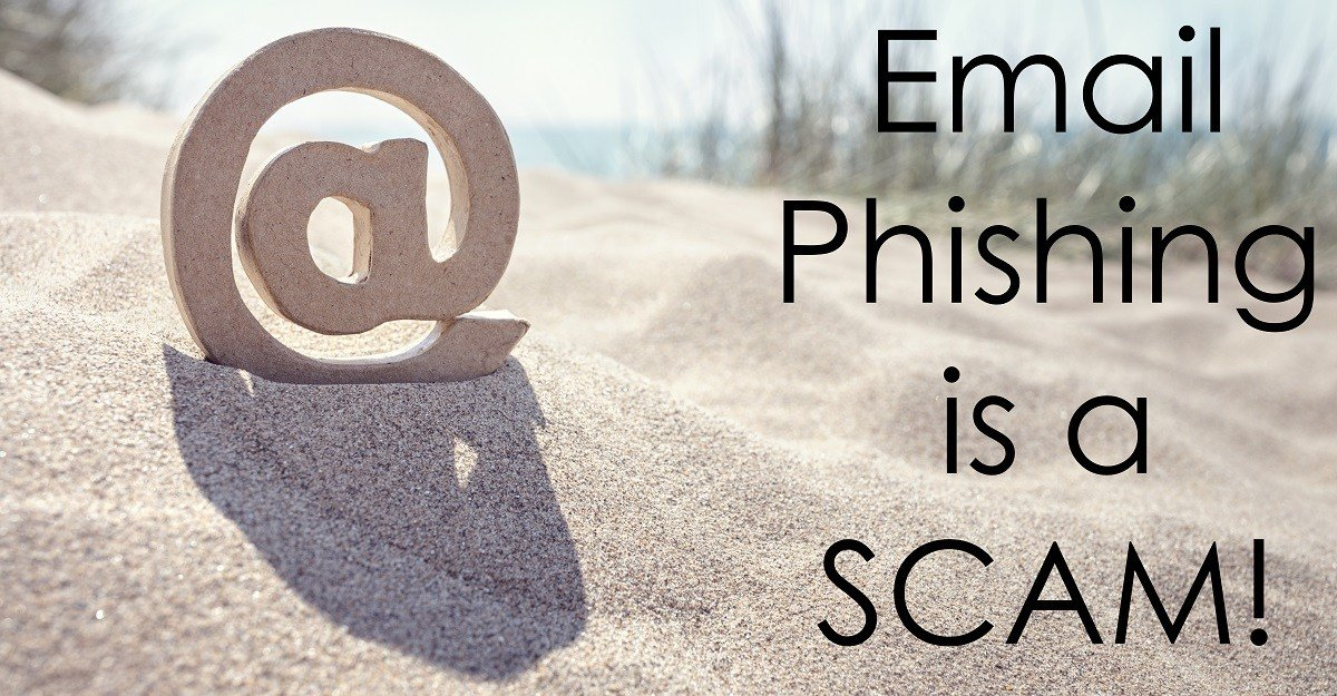 Email Phishing is a SCAM!
