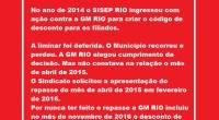 O Processo No 0203645-56.2014.8.19.0001 tramita na 1ª Vara de Fazenda Pública e o requerimento do SINDICATO foi para que a GM RIO apresentasse o comprovante do repasse de abril […]