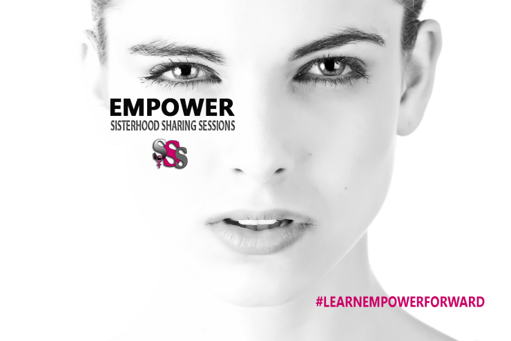 Sisterhood Sharing Sessions | #LearnEmpowerForward