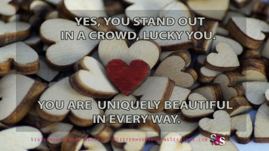 Sisterhood Share Quotes | You Stand Out