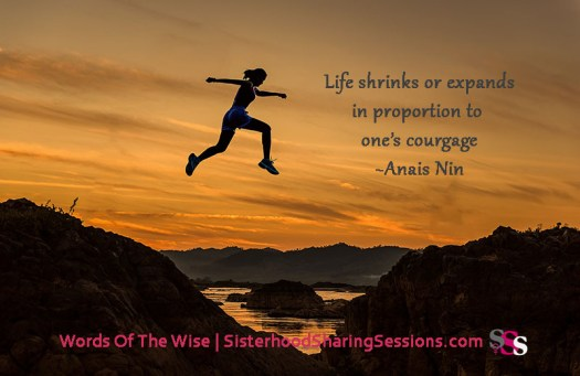 Life Quotes | Words Of The Wise: Courage-Anais Nin
