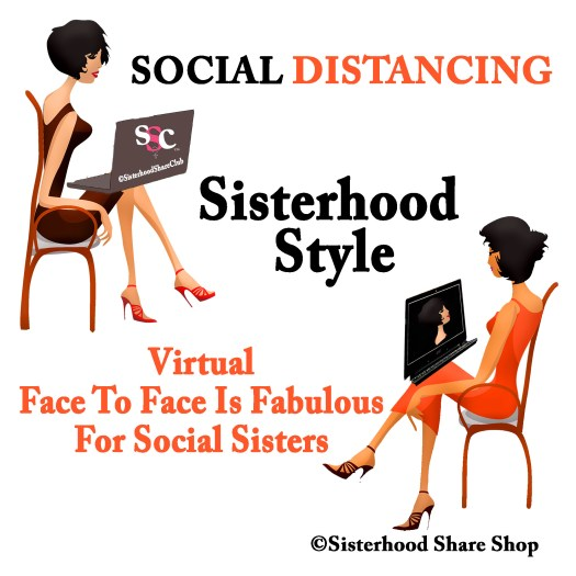 Sisterhood Social Distancing