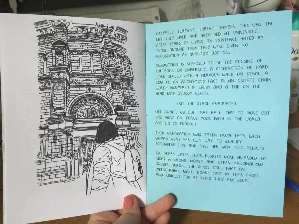 Zine page describing how the Edinburgh Seven were not allowed to graduate from their medical degrees, and some reflection on what it means to graduate. Accompanying illustration is of me standing outside McEwan hall, where graduations take place.