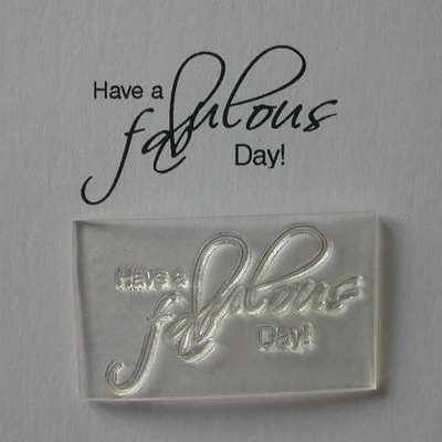 Have A Fabulous Day! Stamp