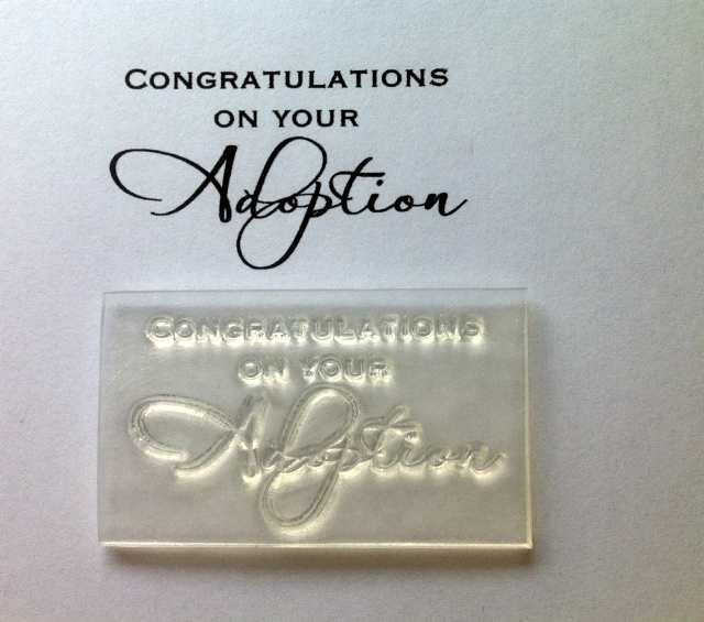 Congratulations On Your Adoption Clear Script Stamp