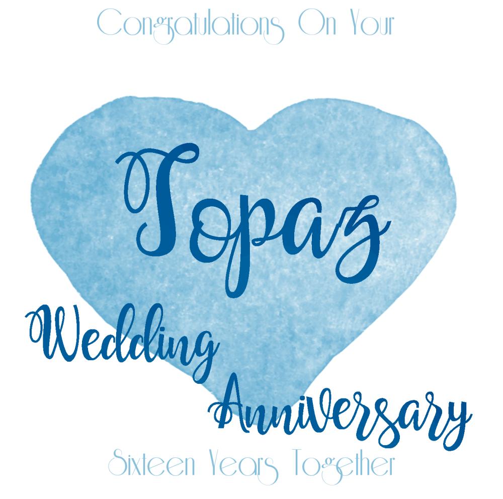 16th WEDDING ANNIVERSARY CARD  Topaz  ANNIVERSARY Card