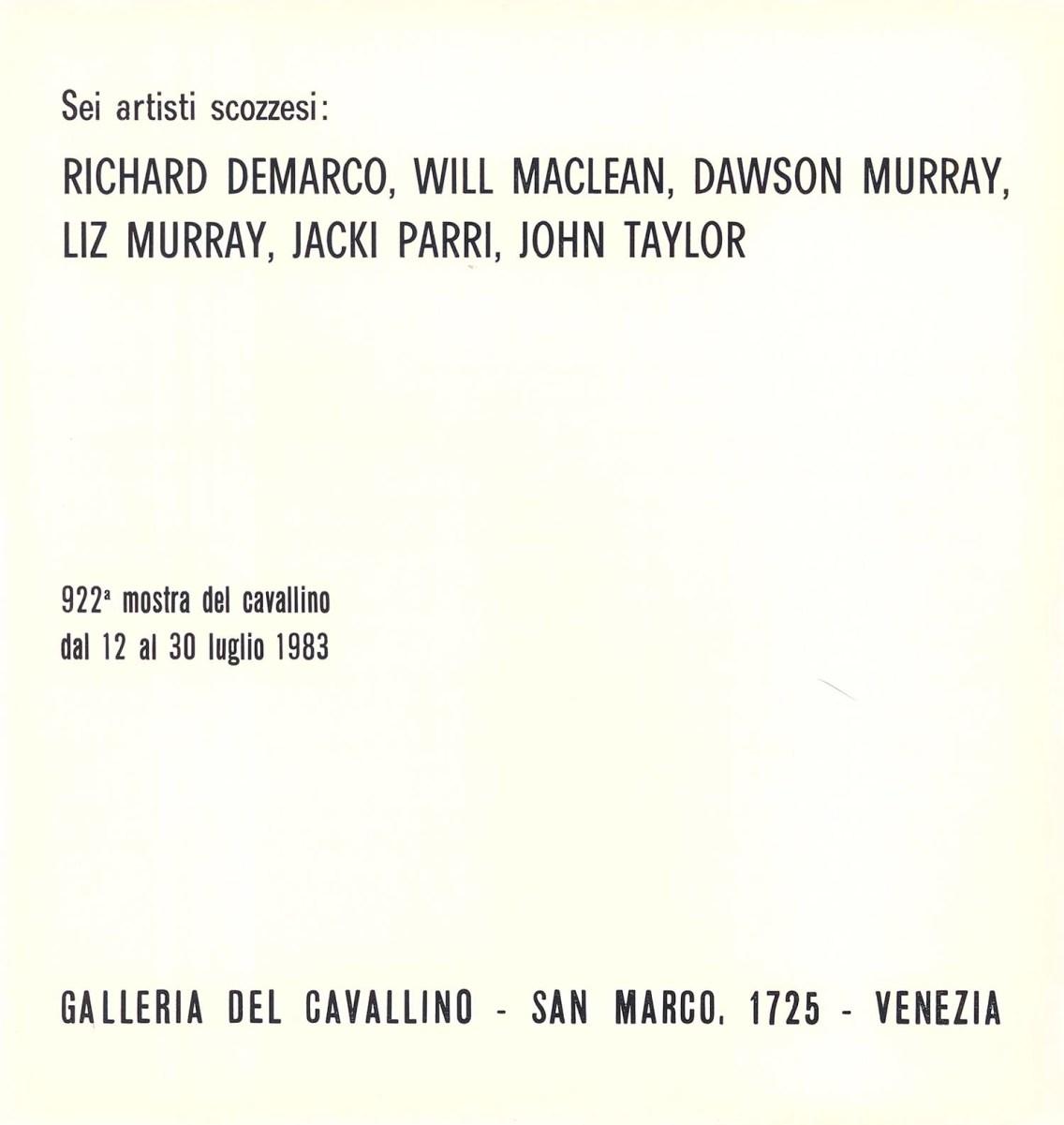 12 - 30 July 1983. Exhibition catalogue (cover). Sei Artisti Scozzesi (Six Scottish Artists): Richard Demarco, Will Maclean, Dawson Murray, Liz Murray, Jacki Parry, John Taylor, exhibition at Galleria del Cavallino, Venice, Italy
