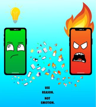 Image of phones personified, one is angry, one is questioning, text reads use reason. not emotion.