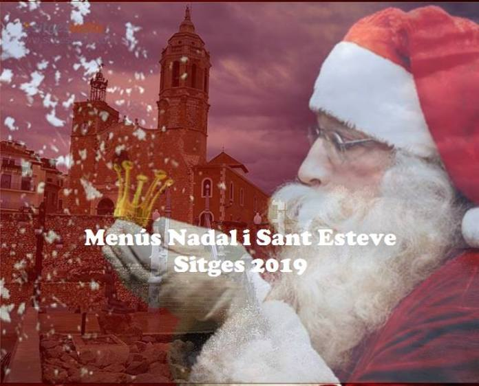 Menús Nadal i Sant Esteve Sitges 2019
