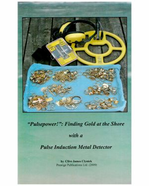 Pulsepower! Finding Gold at the Shore with a PI Detector by Clive James Clynick