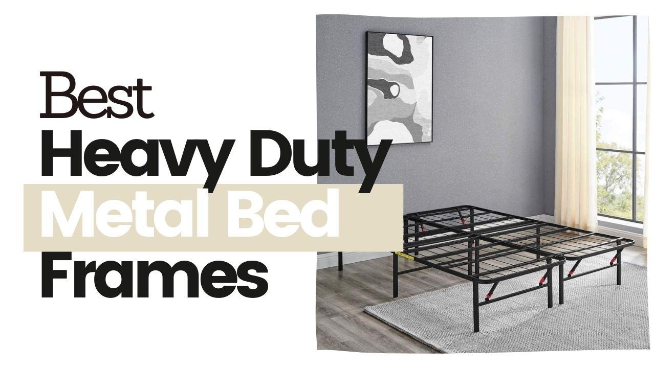The Best Heavy Duty Metal Bed Frames