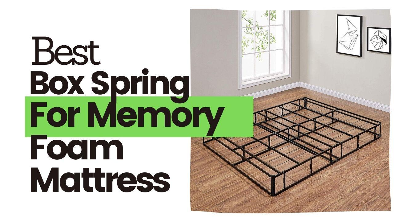 The Best Box Spring For Memory Foam Mattress