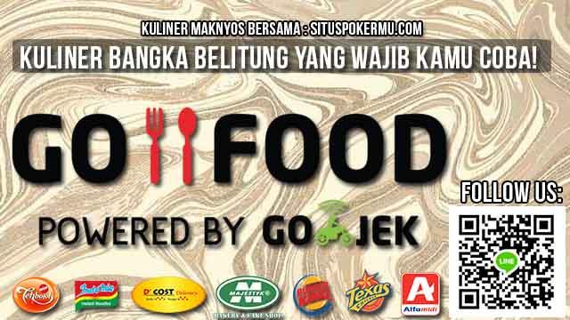Kuliner Bangka Belitung Yang Wajib Kamu Coba!