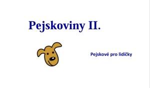 Pejskoviny II.