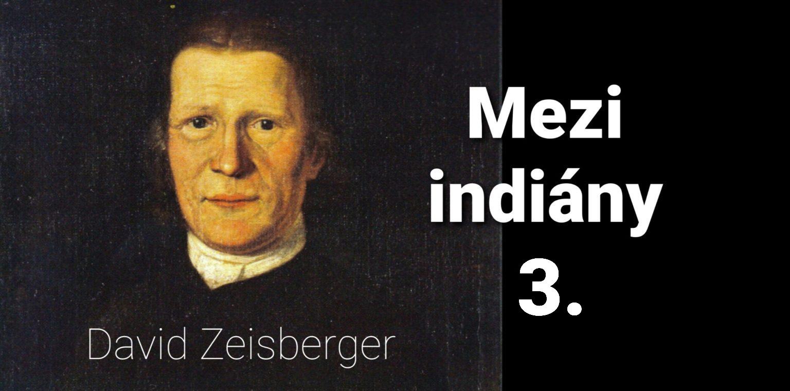 Misie: 51. David Zeisberger mezi Indiány 3.
