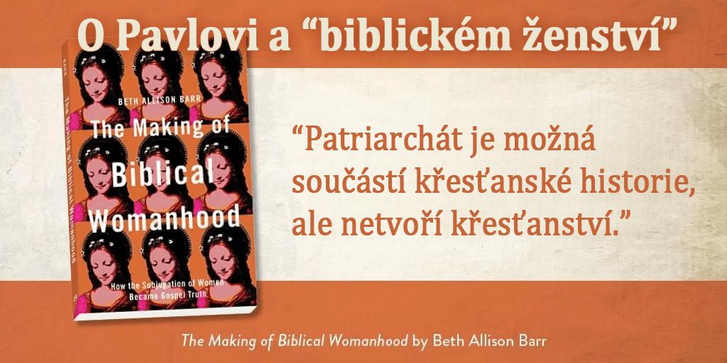 """Ženy ve službě:  24. O Pavlovi a """"biblickém ženství"""""""
