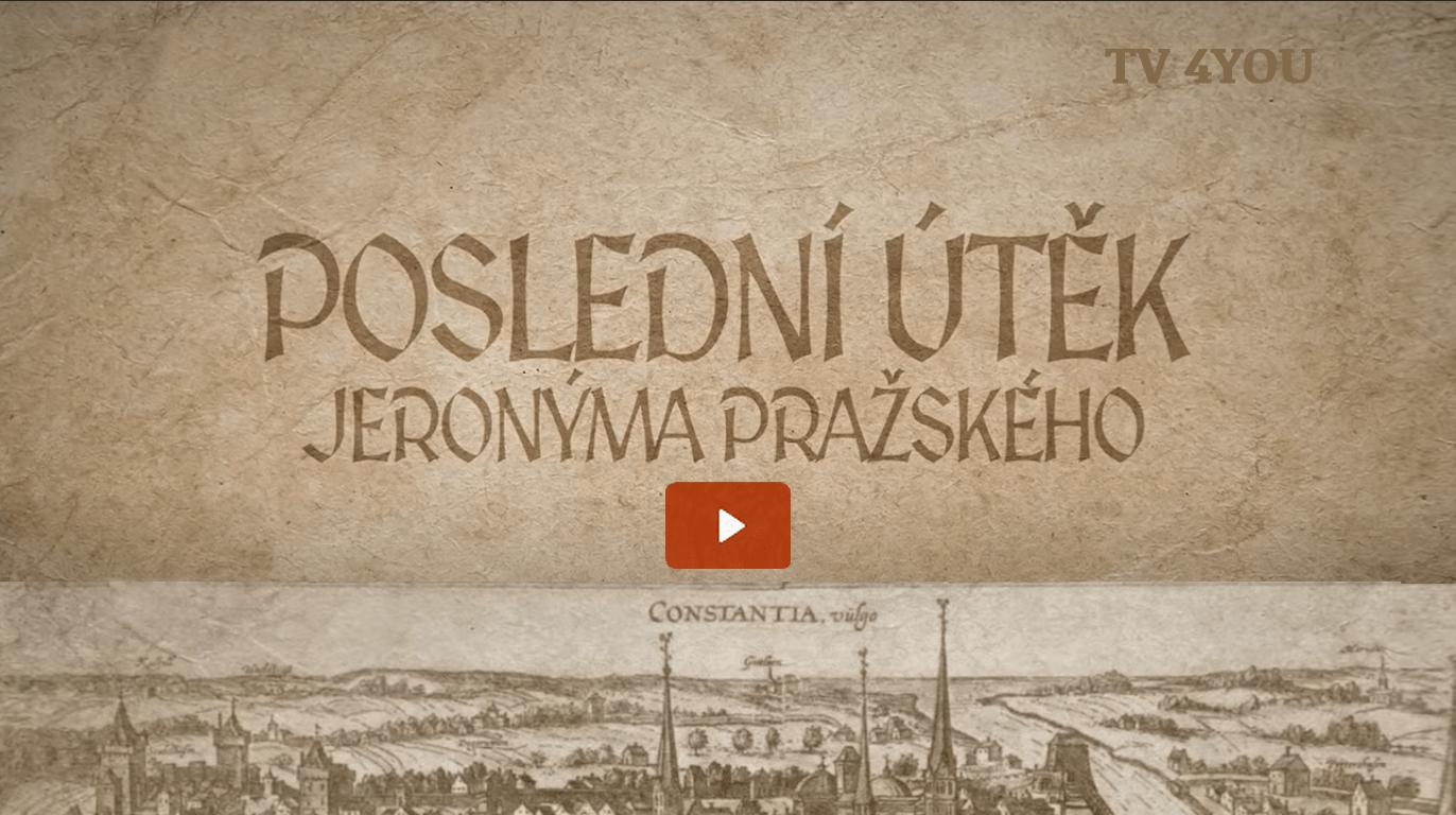 TV 4YOU: 24. Poslední útěk Jeronýma Pražského